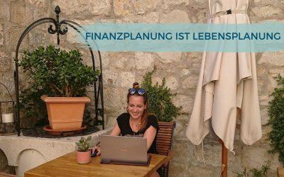 Finanzplanung ist Lebensplanung: So erreichst du deine Ziele