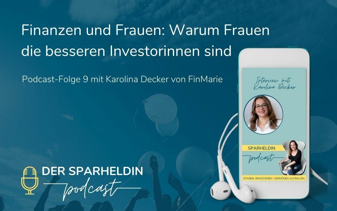 Sparheldin Podcast Finanzen und Frauen: Warum Frauen die besseren Investorinnen sind